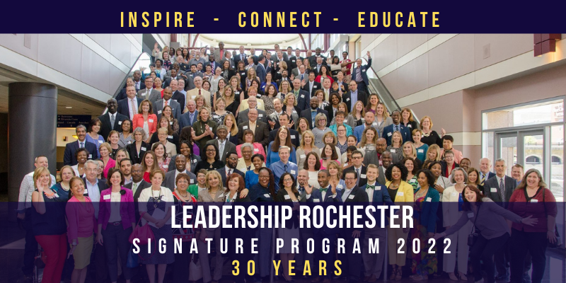Leadership Rochester Signature Program 2022 will be our 30th Anniversary Class